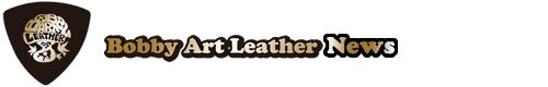 大阪発ロック系ビスポークレザーファッションブランド Bobby Art Lether[ボビー・アート・レザー]